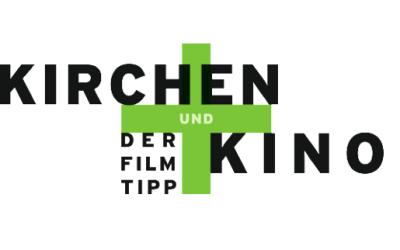 Kirchen + Kino. Der Filmtipp!